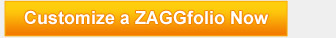Customize a ZAGGfolio »