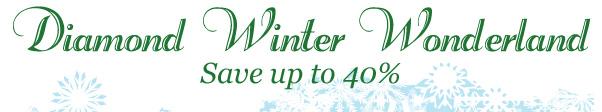 Diamond Winter Wonderland — Save up to 40%